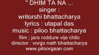 DHIM TA NA BY WRITORSHI  MUSIC PILOO OR PILU BHATTACHARYASON OF PILOO FILM SONG