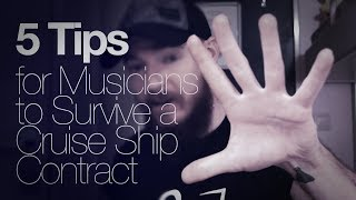 5 Tips for Musicians to Survive a Cruise Ship Contract