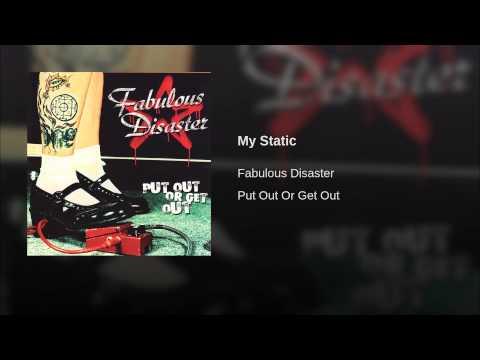 Fabulous Disaster - My Static