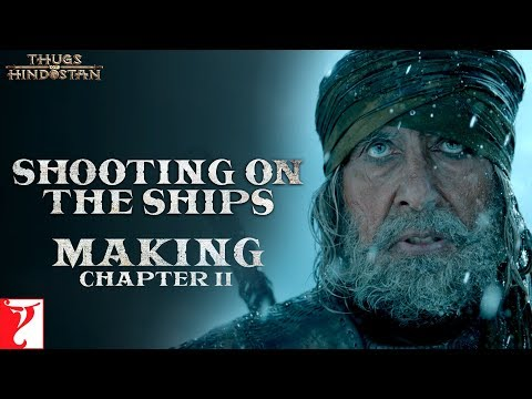Making of Thugs Of Hindostan | Chapter 2: Shooting on the Ships | Amitabh Bachchan | Aamir Khan