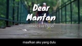 Dear Mantan Maafkan Aku Yang Dulu   Ustadz Evie Effendi