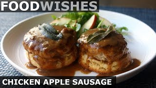 Chicken Apple Sausage and Biscuits and Gravy - Food Wishes