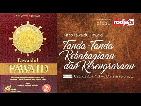 Ceramah: Tanda-Tanda Kebahagiaan Dan Kesengsaraan - Kitab Fawaidul Fawaid (Ustadz Badrusalam, Lc.)