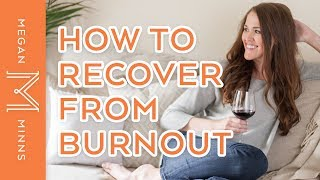 How to Recover From Burnout in 5 Steps