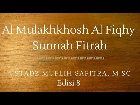 Ustadz Muflih Safitra - Al Mulakhkhosh Al Fiqhy 08 (Sunnah Fitrah)