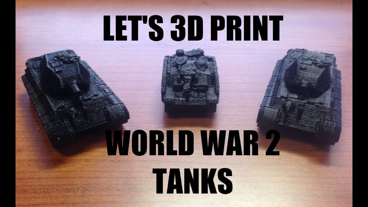 Tank Wars 3d Let's 3d Print World War 2