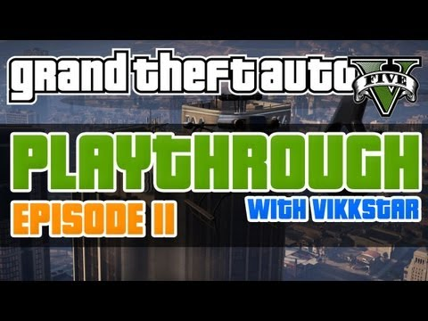 GTA 5 Playthrough #11 w/ Vikkstar123 - GTA5 Let's Play (GTA V Lets Play)