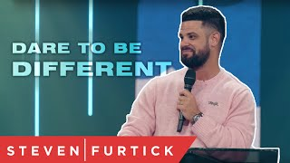 Dare To Be Different | Pastor Steven Furtick