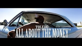 Toledo - All About The Money (Video Oficial) 2018