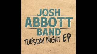 Josh Abbott Band She Don't Break