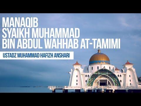 Manaqib Syaikh Muhammad bin Abdul Wahhab At-Tamimi - Ustadz Muhammad Hafizh Anshari