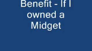 Watch Benefit If I Owned A Midget video