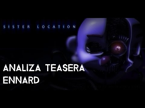Analiza Teasera - Ennard - Teaser Five Nights at Freddy's Sister Location [PL/ENG]