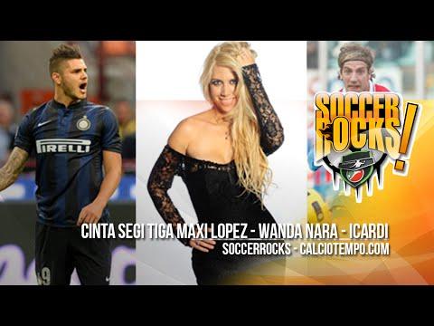 SoccerRocks - Cinta Segi Tiga Maxi Lopez - Wanda Nara - Mauro Icardi