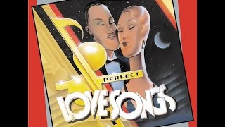 Perfect Love Songs - Vintage 1930s & 40s (Past Perfect) Full Album