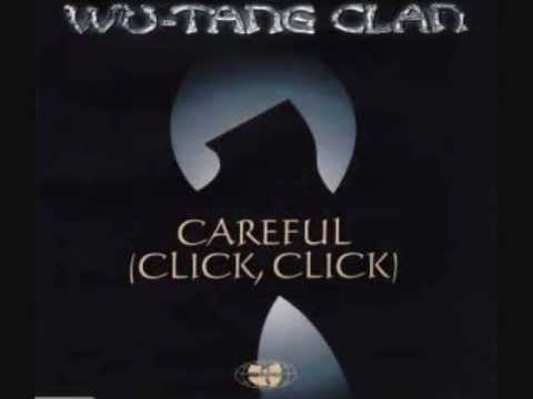 Wu-tang Clan - Careful (Click, Click) - Alles Real Mix
