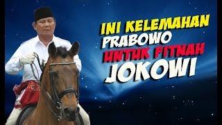 """Inilah """"Kelemahan"""" Prabowo Yang Ditutupi, Yang Dipakai Untuk """"Memfitnah"""" Jokowi"""