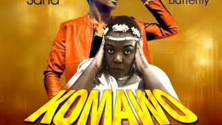 #KOMAWO- #KING SAHA Feat #LIZ BUTTERFLY