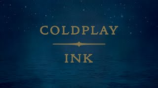 Coldplay - Ink (Lyrics | Lyric Video)