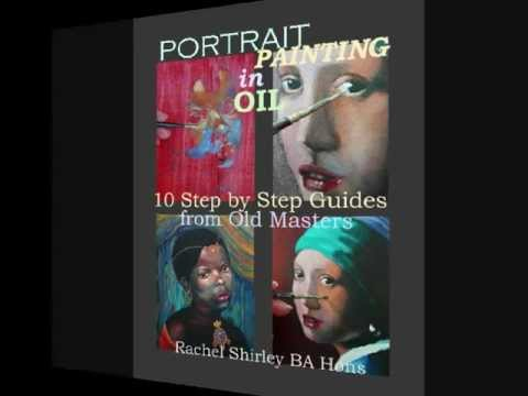 Art Instruction Book: Portrait Painting in Oil 10 Step by Step Guides from Old Masters