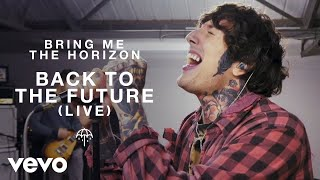 Bring Me The Horizon - Back to the Future (Live)