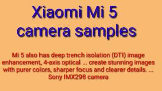 XiaomiMi 5 camerasamples and review pic.& videos .