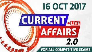 Current Affairs Live 2.0 | 16 Oct 2017 | करंट अफेयर्स लाइव 2.0 | All Competitive Exams