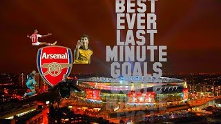 Arsenal FC - Best Ever Last Minute Goals - The Arsenal Guy