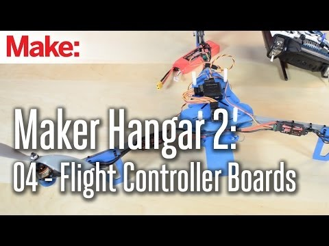 Maker Hangar 2 ep4: Flight Controller Boards