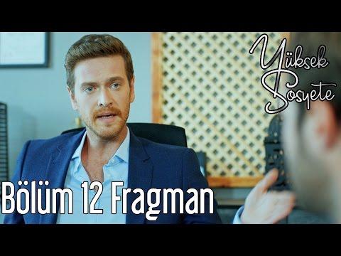 Yüksek Sosyete 12. Bölüm Fragman