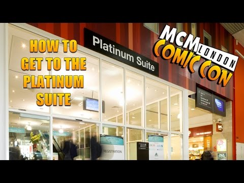 MCM London Comic Con: How to get to the Platinum Suite...