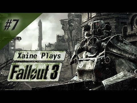 "Xaine Plays : Fallout 3 [P7] ""Screw your survival guide! """
