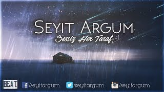 Seyit ARGUM - Sessiz Her Taraf #2017 (Lyric Video)