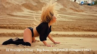 Dj Armağan Oruç -  Big Boss -  Al Dance (Original Mix)