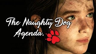 "The Naughty Dog ""Agenda"" - An Honest, Open Conversation"