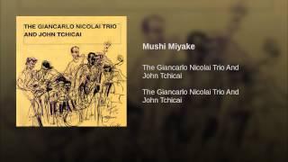 John Tchicai - Mushi Miyake