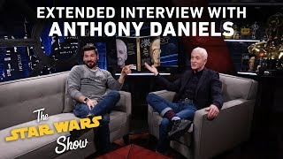 Anthony Daniels Extended Interview | The Star Wars Show