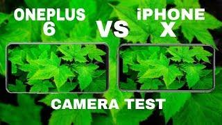 OnePlus 6 VS iPhone X Camera Test 2018