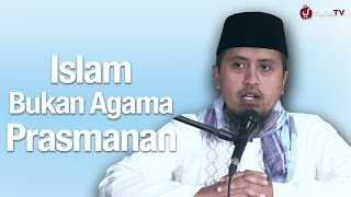 Islam Bukan Agama Prasmanan - Ustadz Abdullah Zaen, MA