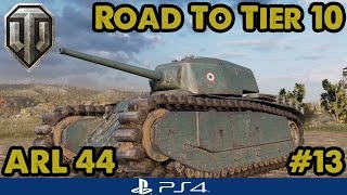 ARL 44 FULLY UPGRADED! - Road to Tier Ten - French Heavies (WoT PS4) #13