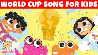 The Dino Cup   World Cup Song for Kids   HiDino Kids Songs With Fun Stories