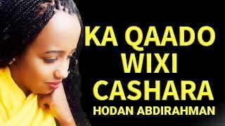 HODAN ABDIRAHMAN l KA QAADO WIXII CASHARA l QISO DHABA l 2016 EXCLUSIVE BY GOBFILMS