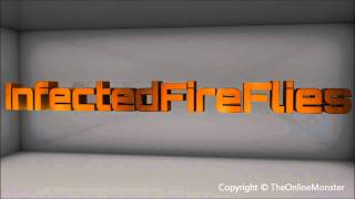 InfectedFireFlies Intro in HD