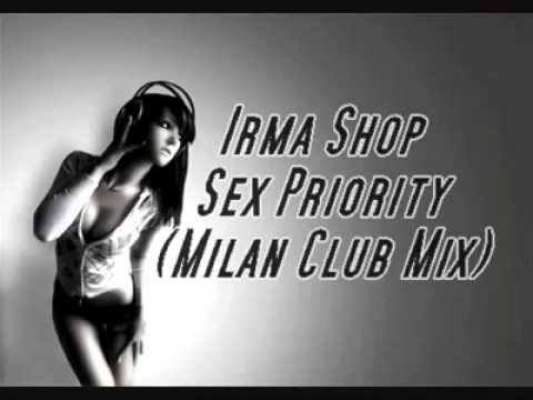 Irma Shop - Sex Priority (milan Club Mix) [hq].mp4 video