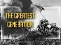 The Greatest Generation - A Tribute to Our Grandfathers