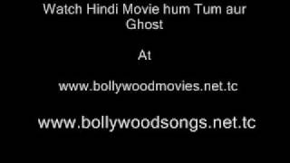 Ghost - Ma Tum Aur Ghost Hindi Movie Part 1