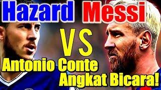 Eden Hazard vs Lionel Messi, Antonio Conte Angkat Bicara!