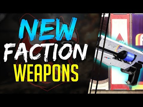 Destiny 2 ALL NEW FACTION WEAPONS & PERKS Season 2 NEW MONARCHY DEAD ORBIT FWC weapons