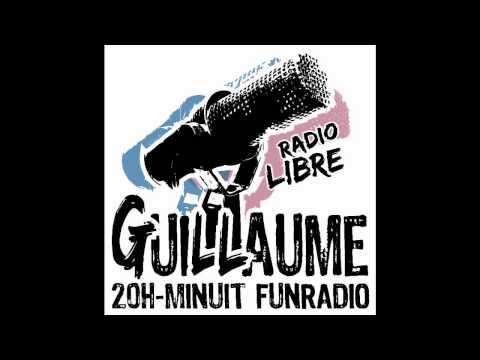 Radio : Guillaume Radio libre 0