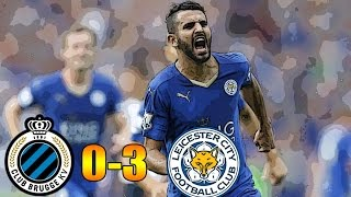 CHAMPIONS LEAGUE CLUB BRUGGE 0-3 LEICESTER CITY